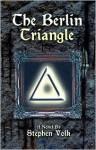 The Berlin Triangle - Stephen Volk