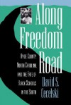 Along Freedom Road: Hyde County, North Carolina, and the Fate of Black Schools in the South - David S. Cecelski