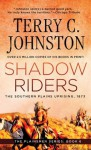 Shadow Riders: The Southern Plains Uprising, 1873 (The Plainsmen Series) - Terry C. Johnston