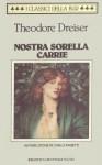 Nostra sorella Carrie - Theodore Dreiser, Beatrice Boffito Serra, Carlo Pagetti