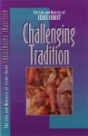 The Life and Ministry of Jesus Christ: Challenging Tradition (Life and Ministry of Jesus Christ - The Navigators, The Navigators