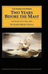 Two Years Before The Mast: And Twenty Four Years After - Richard Henry Dana Jr.