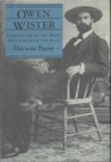 Owen Wister, Chronicler of the West, Gentleman of the East - Darwin Payne