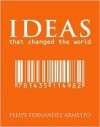 Ideas That Changed the World - Felipe Fernández-Armesto