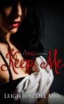 Keep Me (Hero, #1.5) - Leighton Del Mia