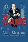 The Game: Undercover in the Secret Society of Pick-Up Artists - Neil Strauss
