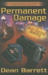 Permanent Damage: A Scott Sterling Mystery - Dean Barrett