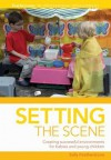 Setting the Scene: Creating Successful Environments for Babies and Young Children - Sally Featherstone