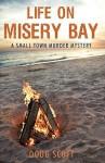 Life on Misery Bay: A Somewhat Fictional Memoir - Scott Doug Scott