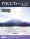 Precepts for Life Study Companion: The King, His Kingdom, and Me - Kay Arthur