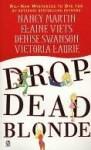 Drop-Dead Blonde - Nancy Martin, Victoria Laurie, Denise Swanson, Elaine Viets