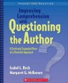 Improving Comprehension with Questioning the Author: A Fresh and Expanded View of a Powerful Approach (Theory and Practice) - Isabel L. Beck, Margaret G. McKeown
