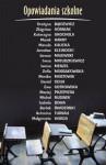 Opowiadania szkolne - Grażyna Bąkiewicz, Bartek Świderski, Monika Mostowik, Irena Matuszkiewicz, Zofia Mossakowska, Iwona Menzel, Jarosław Klejnocki, Ewa Ostrowska, Marek Harny, Manula Kalicka, Maciej Przepiera, Małgorzata Warda, Katarzyna Grochola, Michał Rusinek, Antonina Turnau, Janusz Ma