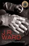 O Legado Moorehouse - Jessica Bird, J.R. Ward