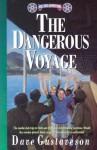 Dangerous Voyage (Reel Kids Adventures) - Dave Gustaveson