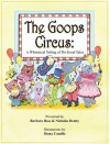 The Goops Circus: A Whimsical Telling of Do-Good Tales [With CD (Audio)] - Barbara Ross, Pamela Atherton