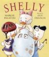 Shelly - Margie Palatini, Guy Francis