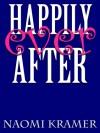 Happily Ever After - Naomi Kramer