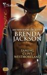 Taming Clint Westmoreland - Brenda Jackson
