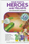 Your Body's Heroes and Villains: Microexplorers : Learning Aobut Immune Cells : The Tiny Defenders That Safeguard Our Lives Against Nasty Bacteria and Viruses (Microexplorers Series) - Patrick A. Baeuerle, Norbert Landa, Patrick Bauerle