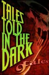 9Tales Told In the Dark (The Nine Tales) - Steven P.R., Michael Sims, Edward Ahern, Daniel J. Kirk, Joshua Cole, Jeremy Essex, Jeffery Scott Sims, A.R. Jesse
