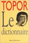 Le Dictionnaire - Roland Topor, Laurent Gervereau