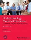 Understanding Medical Education: Evidence, Theory, and Practice - Association for the Study of Medical Education, Tim Swanwick