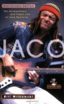 Jaco: The Extraordinary and Tragic Life of Jaco Pastorius - Bill Milkowski, Jaco Pastorius