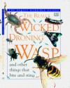 The Really Wicked Droning Wasp and Other Things that Bite and Sting (Really Horrible Guides) - Theresa Greenaway