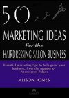 50 Marketing Ideas for the Hairdressing Salon Business - Alison Jones