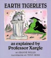 Earth Tigerlets, as Explained by Professor Xargle: 9 - Jeanne Willis, Tony Ross