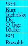 Die Q Tagebücher - Kurt Tucholsky, Ignaz Wrobel, Mary Gerold-Tucholsky