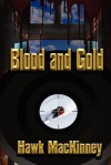 Blood and Gold - Hawk MacKinney