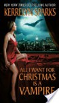 All I Want for Christmas Is a Vampire - Kerrelyn Sparks
