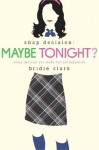Maybe Tonight? (Snap Decision) - Bridie Clark