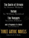 Three Gothic Novels: The Castle of Otranto, Vathek, The Vampyre, and a Fragment of a Novel - E.F. Bleiler, Horace Walpole, William Beckford, John William Polidori