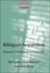Bilingual Acquisition: Theoretical Implications of a Case Study - Margaret Deuchar, Suzanne Quay