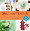 Buddhist Origami: 15 Easy-to-make Origami Symbols for Gifts and Keepsakes - Nick Robinson