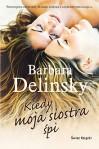 Kiedy moja siostra śpi - Barbara Delinsky, Kaja Rupocińska