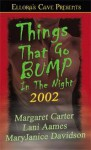 Things That Go Bump In The Night 2002 - Margaret L. Carter, Lani Aames, MaryJanice Davidson