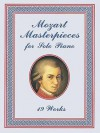 Mozart Masterpieces: 19 Works for Solo Piano - Wolfgang Amadeus Mozart