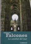 La Catedral Del Mar - Ildefonso Falcones, FALCONES ILDEFONSO