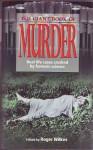 The Giant Book of Murder - Roger Wilkes, Jim Shelley, Edmund Lester Pearson, Ludovic Kennedy