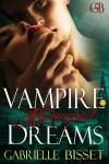 Vampire Dreams Revamped - Gabrielle Bisset