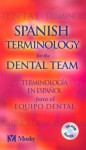 Spanish Terminology for the Dental Team [With CD] - C.V. Mosby Publishing Company