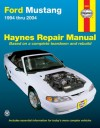 Haynes Ford Mustang Automotive Repair Manual: 1994 Thru 2004 (Haynes Automotive Repair Manual) - Robert Maddox, John Harold Haynes, Ken Freund
