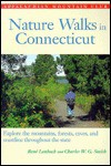 Nature Walks In Connecticut: Explore Mountains, Forests, Caves, and Coastlines throughout the State - Charles W.G. Smith, René Laubach
