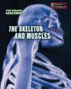 The Skeleton and Muscles - Louise Spilsbury