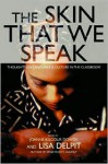 The Skin That We Speak: Thoughts on Language and Culture in the Classroom - Lisa D. Delpit, Lisa Delpit