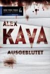 Ausgeblutet (German Edition) - Alex Kava, Constanze Suhr